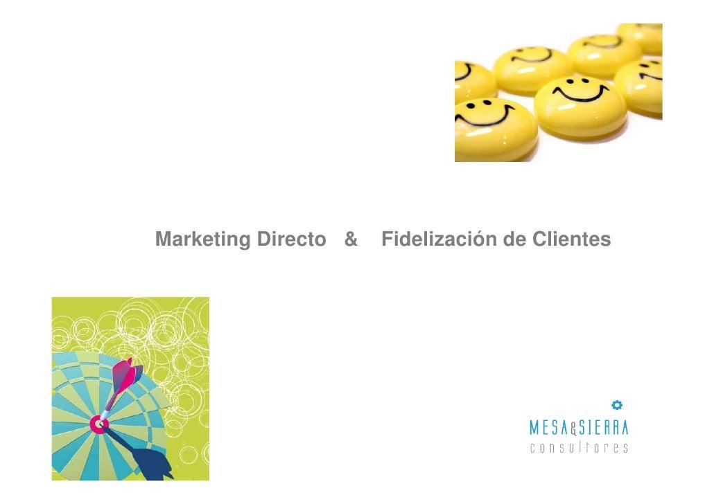 Marketing Directo &   Fidelización de Clientes