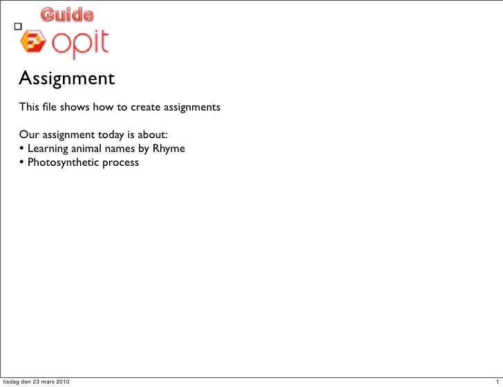 Assignment      This file shows how to create assignments       Our assignment today is about:      • Learning animal names...