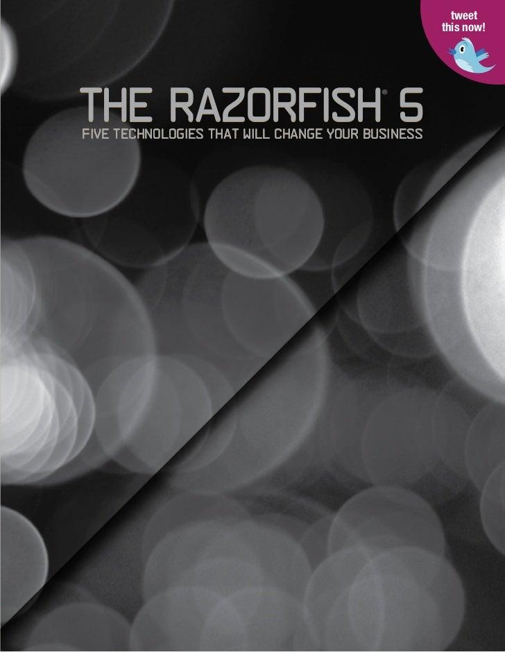 tweet                                                   this now!The Razorfish 5                                          ...