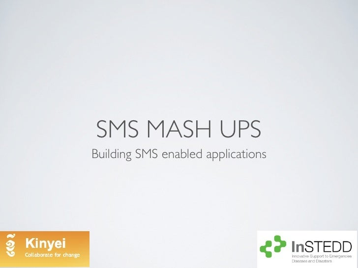 SMS MASH UPS Building SMS enabled applications
