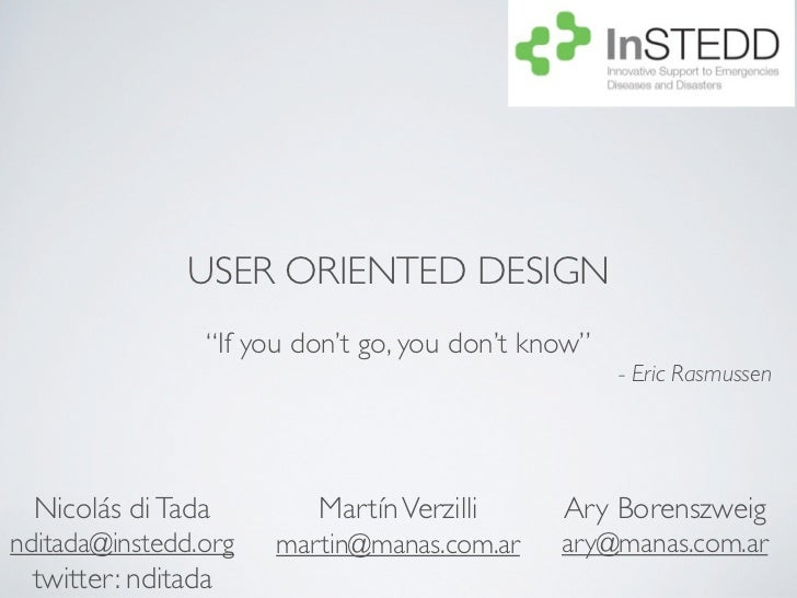 """USER ORIENTED DESIGN                 """"If you don't go, you don't know""""                                                    ..."""