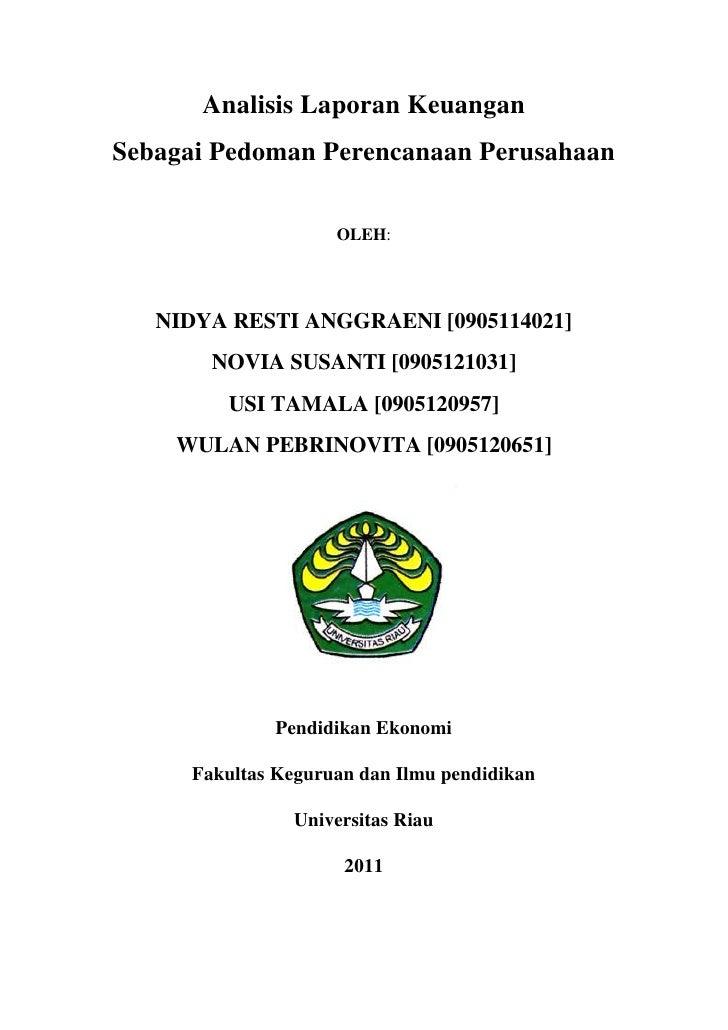 Analisis Laporan KeuanganSebagai Pedoman Perencanaan Perusahaan                     OLEH:   NIDYA RESTI ANGGRAENI [0905114...