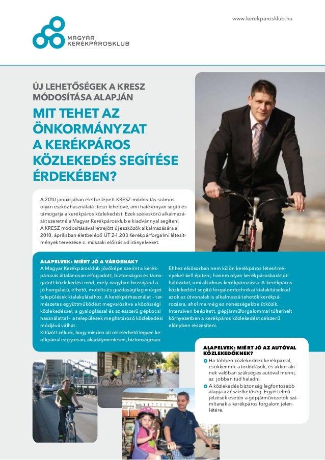 A kerékpáros közlekedés segítése - Új lehetőségek a kresz  Módosítása alapján (2010, MK)