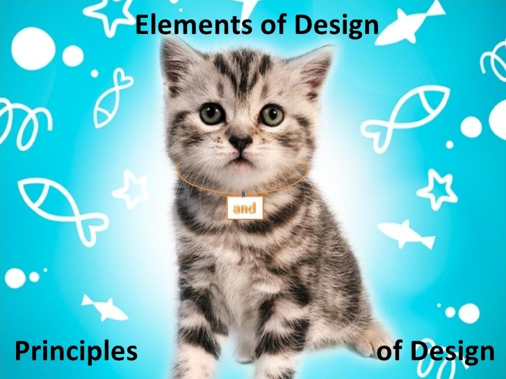 Elements of Design Principles  of Design