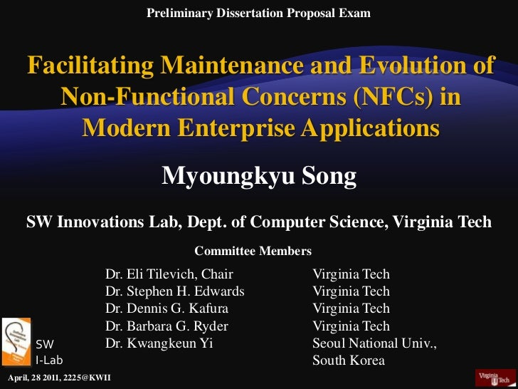 Preliminary Dissertation Proposal Exam<br />Facilitating Maintenance and Evolution of<br />Non-Functional Concerns (NFCs) ...