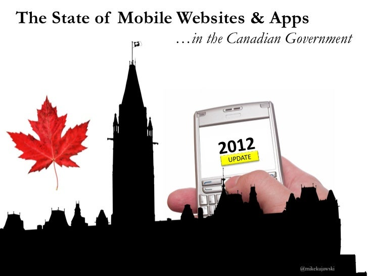 The State of Mobile Websites & Apps                  …in the Canadian Government