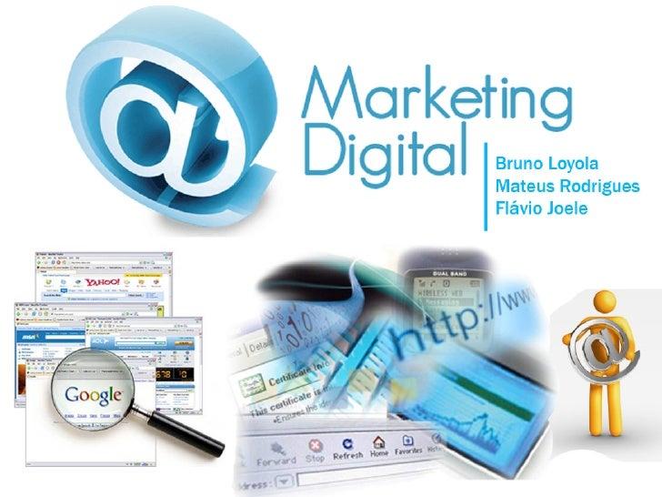 Publicidade e Propaganda / 5º Período 2009                Prof.ª: Nara Guimarães  Marketing DigitalAlunos:  Bruno Loyola ...