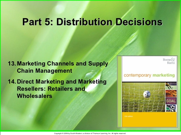 Part 5: Distribution Decisions13. Marketing Channels and Supply    Chain Management14. Direct Marketing and Marketing    R...