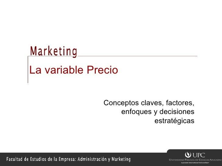 La variable Precio Conceptos claves, factores, enfoques y decisiones estratégicas