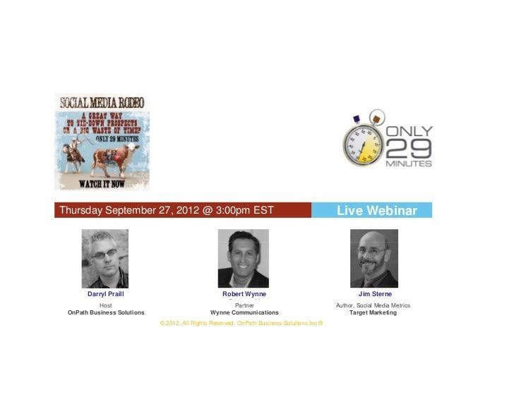 Thursday September 27, 2012 @ 3:00pm EST                                                    Live Webinar       Darryl Prai...