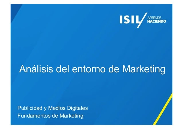 Análisis del entorno de Marketing Publicidad y Medios Digitales Fundamentos de Marketing