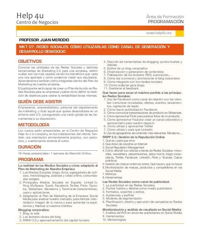 Centro de Negocios Help 4u Área de Formación PROGRAMACIÓN www.help4u.es OBJETIVOS Conocer las utilidades de las Redes Soci...
