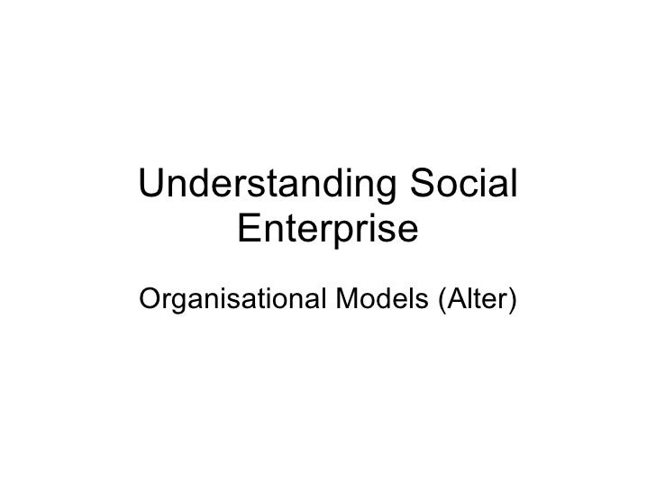 Understanding Social Enterprise Organisational Models (Alter)