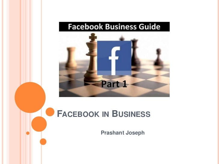 FACEBOOK IN BUSINESS         Prashant Joseph