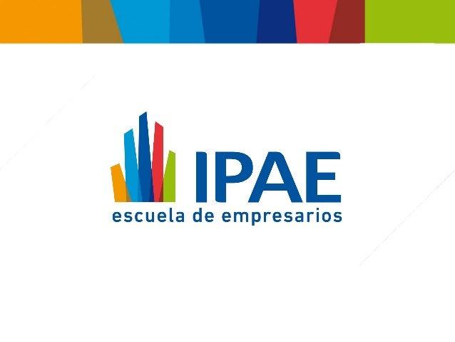 """© """"IPAE, Instituto Peruano de Acción Empresarial, 2013. Todos los derechos reservados"""""""
