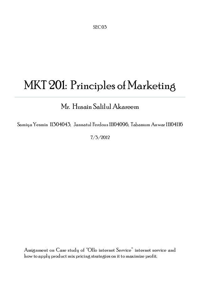 SEC 03  MKT 201: Principles of Marketing Mr. Husain Salilul Akareem Samiya Yesmin 11304043, Jannatul Ferdous 11104096, Tab...