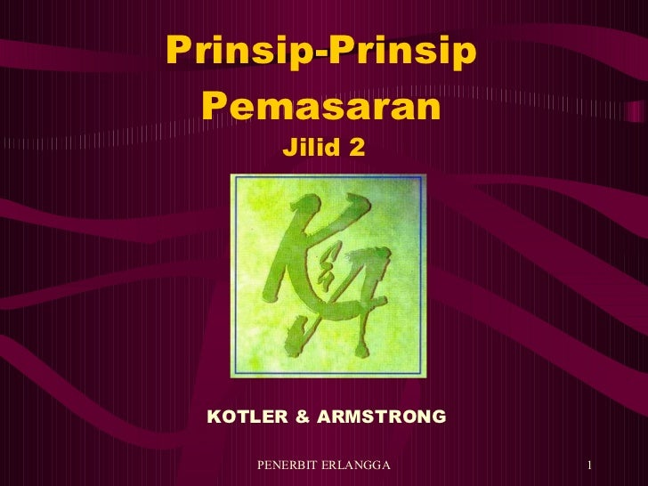 Prinsip-Prinsip Pemasaran <ul><li>KOTLER & ARMSTRONG </li></ul>Jilid 2