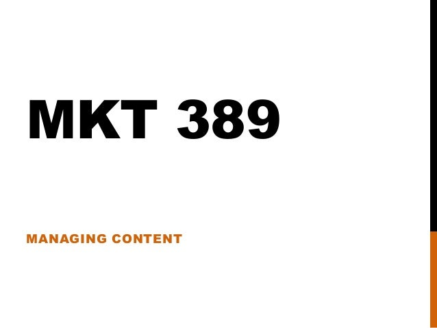 Mkt 389 content management