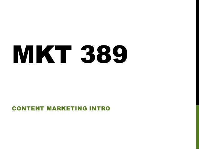 MKT 389 CONTENT MARKETING INTRO