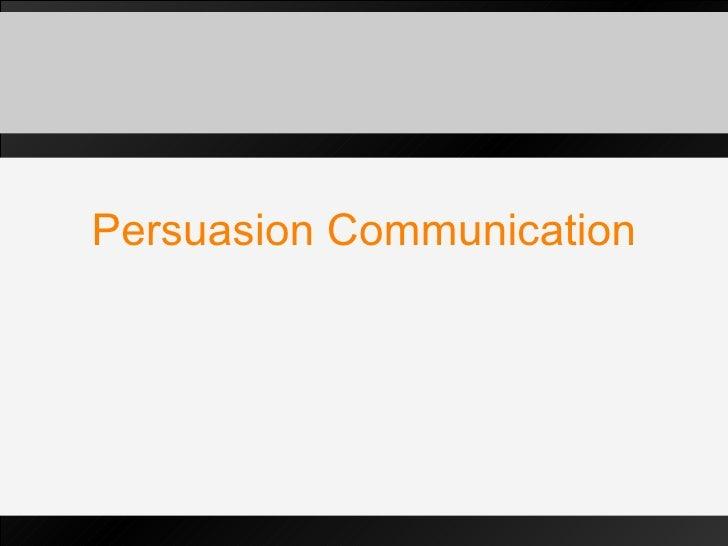 Persuasion Communication
