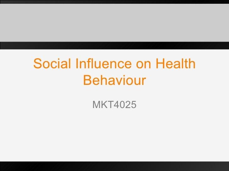 Social Influence on Health Behaviour MKT4025