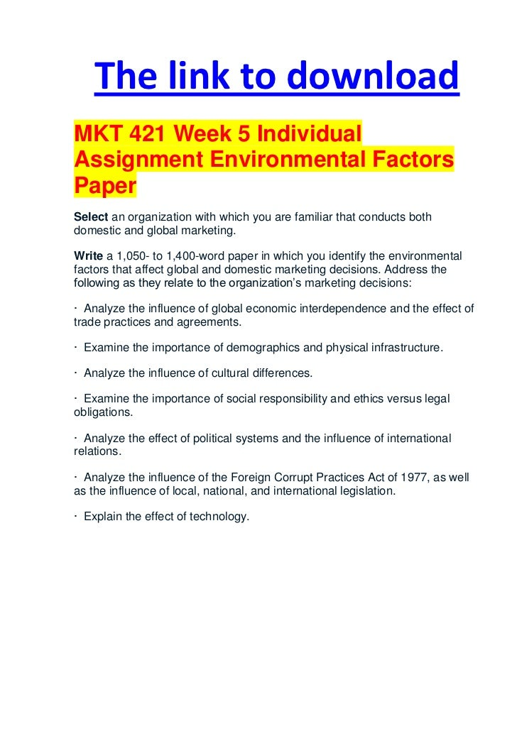 The link to downloadMKT 421 Week 5 IndividualAssignment Environmental FactorsPaperSelect an organization with which you ar...