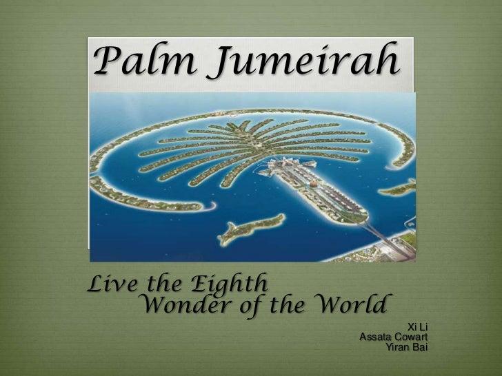 Palm JumeirahLive the Eighth    Wonder of the World                              Xi Li                    Assata Cowart   ...