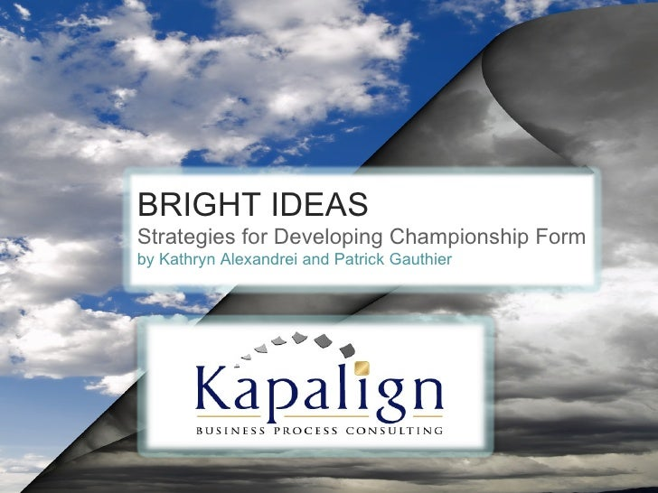 Bright Ideas-Strategies for Developing Championship Form