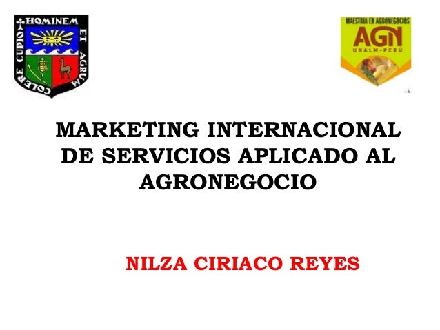 MARKETING INTERNACIONALDE SERVICIOS APLICADO ALAGRONEGOCIONILZA CIRIACO REYES