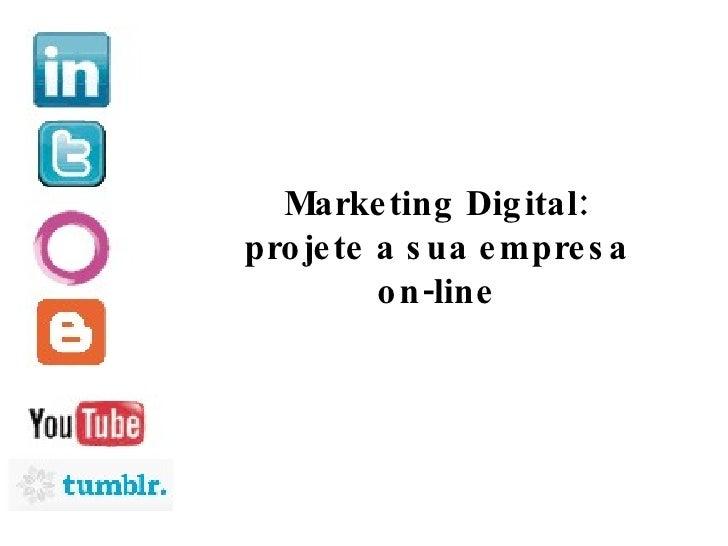 Marketing Digital: projete a sua empresa on-line