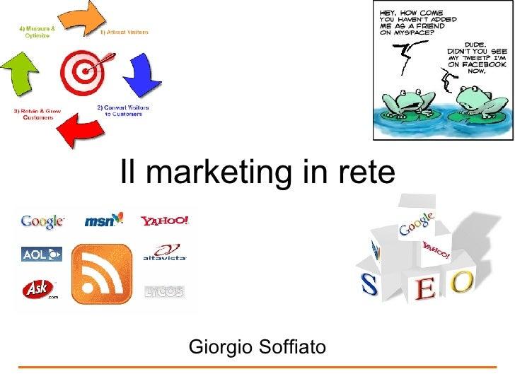 Il marketing in rete Giorgio Soffiato