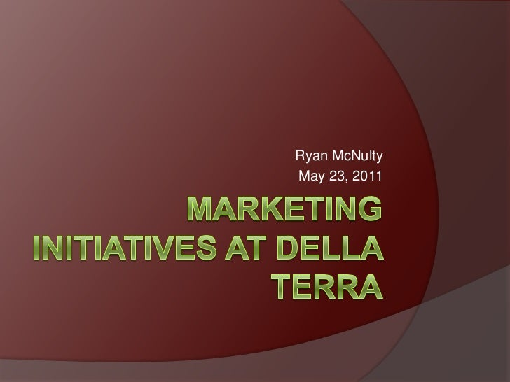 Della Terra Marketing Initiatives