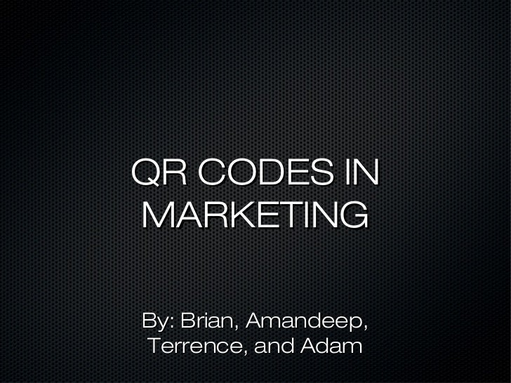 QR CODES INMARKETINGBy: Brian, Amandeep,Terrence, and Adam