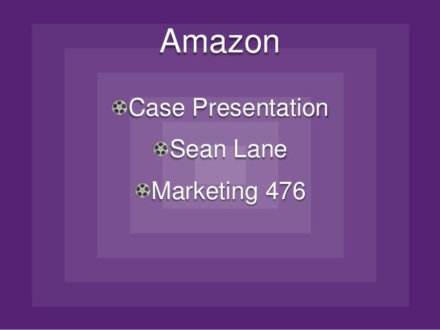 AmazonCase PresentationSean LaneMarketing 476