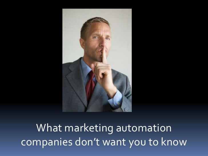 What marketing automation companies don't want you to know<br />