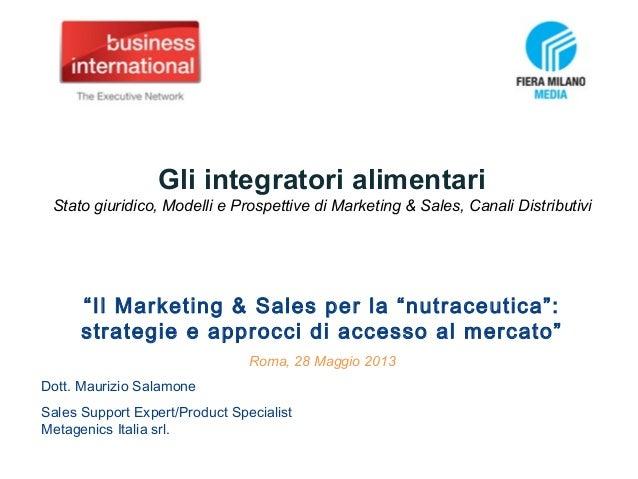 """Gli integratori alimentariStato giuridico, Modelli e Prospettive di Marketing & Sales, Canali Distributivi""""Il Marketing & ..."""