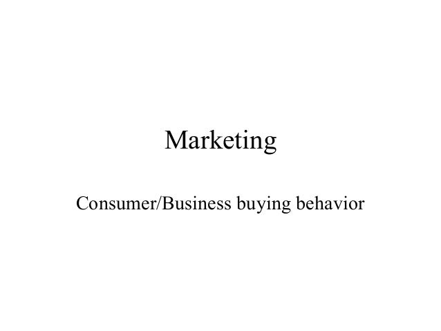 Marketing Consumer/Business buying behavior