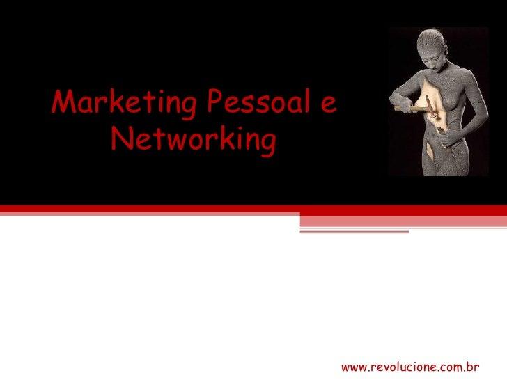 Marketing Pessoal e Networking www.revolucione.com.br