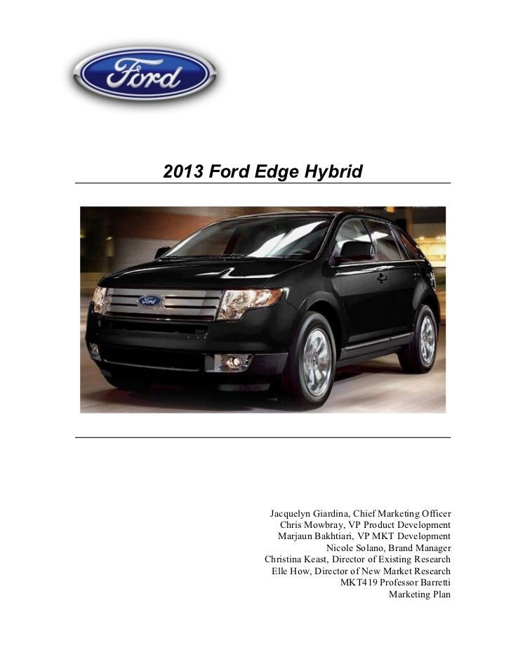 2013 Ford Edge Hybrid                Jacquelyn Giardina, Chief Marketing Officer              Chris Mowbray, VP Product De...