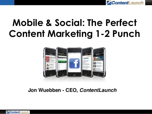 Mobile & Social: The Perfect Content Marketing 1-2 Punch