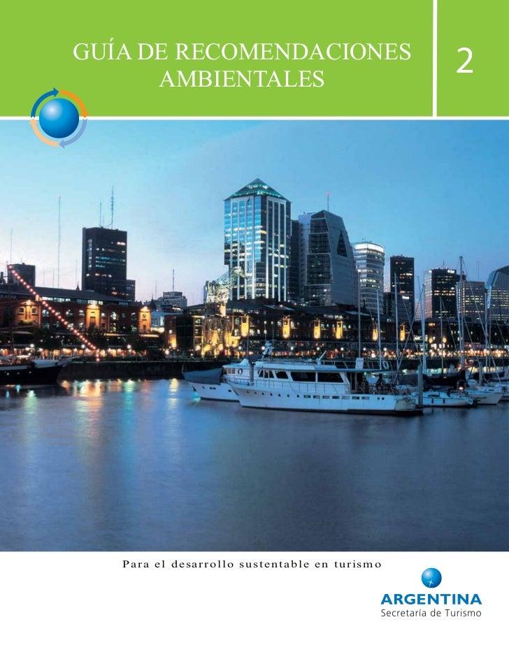 GUÍA DE RECOMENDACIONES      AMBIENTALES                                               2   Para el desarrollo sustentable ...
