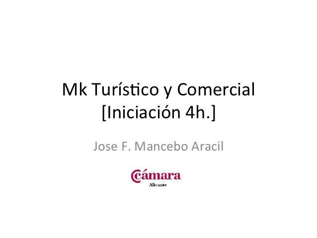 Curso Mk y Hosteleria 2012- 1. Mk turístico y comercial (iniciación)