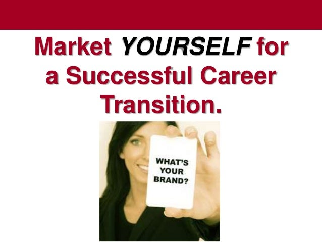 Market YOURSELF fora Successful CareerTransition.The Chazin Group