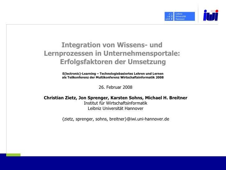 Integration von Wissens- und  Lernprozessen in Unternehmensportale:  Erfolgsfaktoren der Umsetzung E(lectronic)-Learning –...