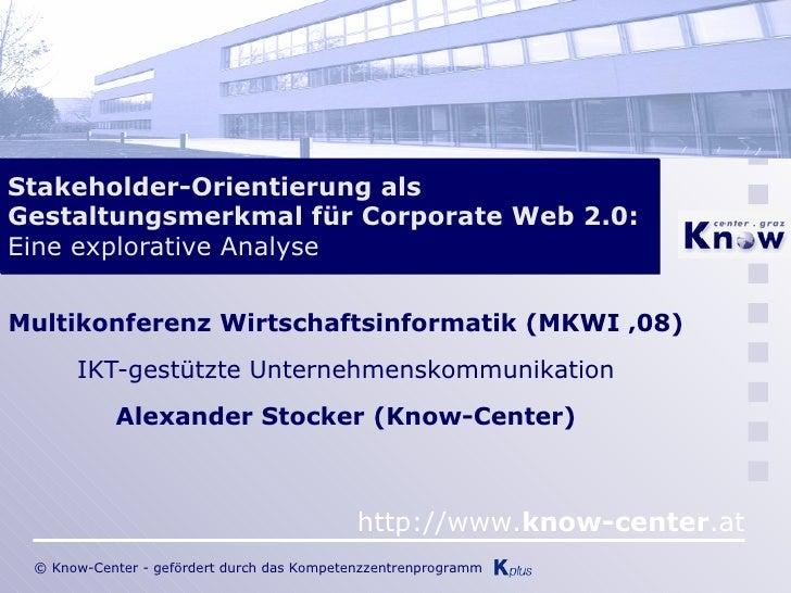 Stakeholder-Orientierung als Gestaltungsmerkmal für Corporate Web 2.0:  Eine explorative Analyse Multikonferenz Wirtschaft...
