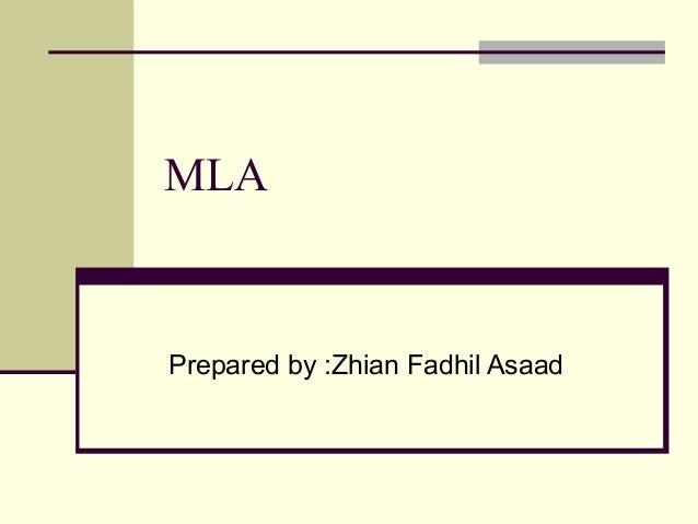 MLA  Prepared by :Zhian Fadhil Asaad