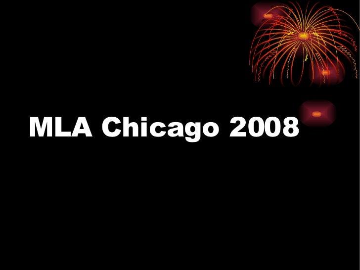 MLA Chicago 2008