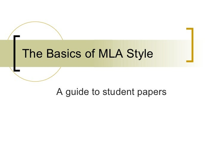 The Basics of MLA Style A guide to student papers