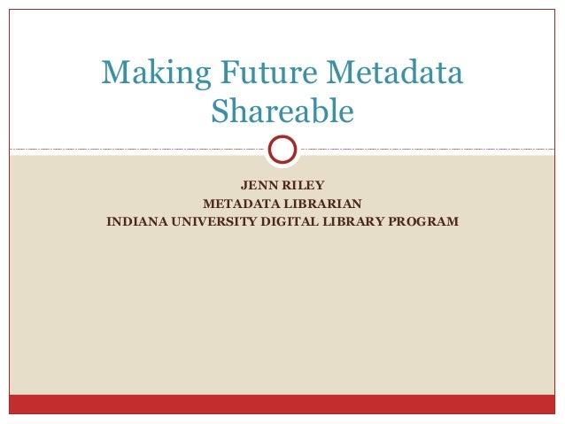 Making Future Metadata Shareable