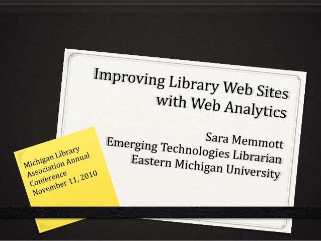 MLA 2010 Improving Library Web Sites with Web Analytics